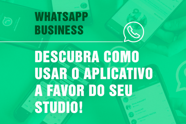 Whatsapp -Descubra como usar o aplicativo a favor do seu Studio