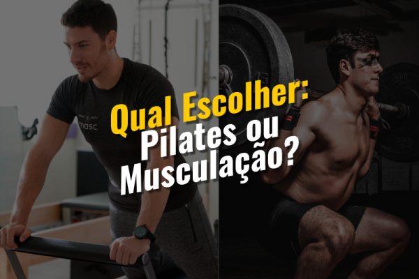 Pilates ou Musculação