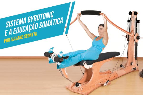 Sistema Gyrotonic e a Educação Somática